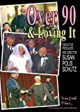 Over 90 & Loving It
