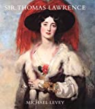 Sir Thomas Lawrence (Paul Mellon Centre for Studies in British Art) (0300109989) by Levey, Michael