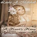 A Heart's Home: A Novella (       UNABRIDGED) by Laura J. Marshall Narrated by Dawn Hyde