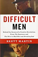 Difficult Men: Behind the Scenes of a Creative Revolution: From The Sopranos and The Wire to Ma d Men and Breaking Bad