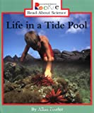 Life in a Tide Pool (Rookie Read-About Science)