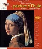 echange, troc Henri Senarmont - Initiez-vous à la peinture à l'huile avec les Grands Maîtres