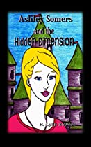 Ashley Somers And The Hidden Dimension (ashley Somers Book 2) From H. Lynn Bowers