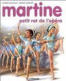 echange, troc Gilbert Delahaye, Marcel Marlier - Martine, numéro 22 : Martine petit rat de l'opéra