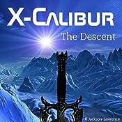 X-Calibur, Volume 2: The Descent | R. Jackson-Lawrence