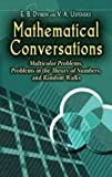 img - for Mathematical Conversations: Multicolor Problems, Problems in the Theory of Numbers, and Random Walks (Dover Books on Mathematics) by E. B. Dynkin (2006-12-01) book / textbook / text book
