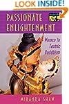 Passionate Enlightenment: Women in Ta...