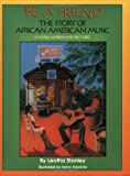 Be a Friend: The Story of African American Music in Song, Words, and Pictures