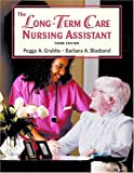 The Long Term Care Nursing Assistant (3rd Edition)