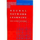 Neural Network Learning and Expert Systems (Bradford Books) ~ Stephen I. Gallant