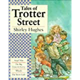 "Tales of Trotter Street: ""Angel Mae"", ""Big Concrete Lorry"", ""Snow Lady"", ""Wheels"": ""Angel Mae"", ""Big Concrete Lorry"", ""Snow Lady"", ""Wheels""by Shirley Hughes"