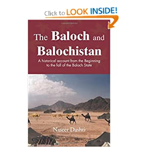 The Baloch and Balochistan: A Historical Account from the Beginning to the Fall of the Baloch State