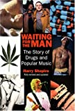 Waiting for the Man: The Story of Drugs and Popular Music (1900924080) by Shapiro, Harry