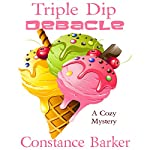 Triple Dip Debacle: Caesar's Creek Mysteries, Book 7 | Constance Barker