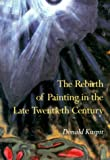The Rebirth of Painting in the Late Twentieth Century (0521665531) by Kuspit, Donald