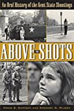 img - for Above The Shots: An Oral History of the Kent State Shootings book / textbook / text book
