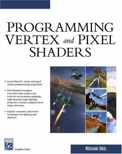 Programming Vertex and Pixel Shaders (Charles River Media Graphics) Picture