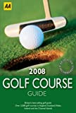 AA Golf Course Guide (AA Lifestyle Guides)