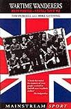 Wartime Wanderers: Bolton Wanderers- A Football Team at War (Mainstream Sport)