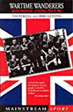 Wartime Wanderers: Bolton Wanderers - A Football Team at War (Mainstream Sport)