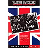 Wartime Wanderers: Bolton Wanderers- A Football Team at War (Mainstream sport)by Tim Purcell