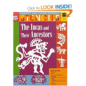 Stencils The Incas and Their Ancestors: Ancient & Living Cultures Series: Grades 3+:... by Bartok, Mira Bartók, Ronan and Christine