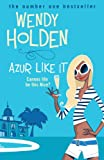 Azur Like It Wendy Holden