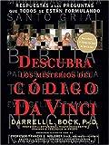Descubra los misterios del Código Da Vinci: Respuestas a las preguntas que todos se están formulando (Spanish Edition) (0881132454) by Bock Ph.D., Darrell L.