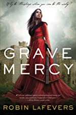 Grave Mercy (Book I): His Fair Assassin, Book I (His Fair Assassin Trilogy)