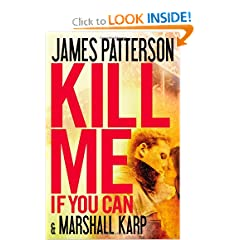 Kill Me If You Can - James Patterson, Marshall Karp