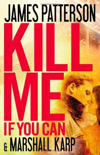James Patterson's New Novel 'Kill Me If You Can' Out Now