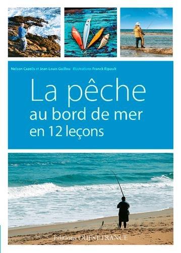 La pêche au bord de mer en 12 leçons