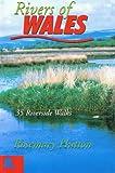Rosemary Hutton Rivers of Wales: 35 Riverside Walks