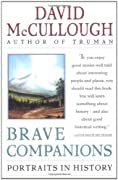 Brave Companions: Portraits In History by David McCullough cover image
