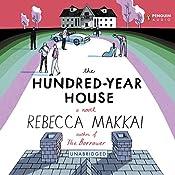 The Hundred-Year House | [Rebecca Makkai]