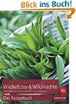 Wildkr�uter & Wildfr�chte - das Rezep...