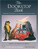 The Doorstop Book: The Encyclopedia of Doorstop Collecting (Schiffer Book for Collectors)