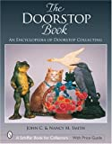 The Doorstop Book: The Encyclopedia of Doorstop Collecting (Schiffer Book for Collectors)