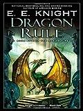 Dragon Rule (Book Five of The Age of Fire) (0451462955) by Knight, E. E.