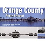 Orange County: Views of the Past & Present