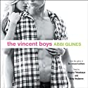 The Vincent Boys (       UNABRIDGED) by Abbi Glines Narrated by Kirby Heyborne, Shayna Thibodeaux