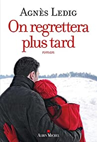 On regrettera plus tard par Ledig