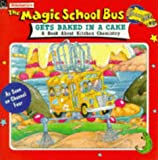 The Magic School Bus Gets Baked in a Cake (Magic School Bus TV Tie-ins) Joanna Cole