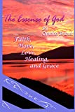 img - for The Essence of God: Faith, Hope, Love, Healing and Grace book / textbook / text book