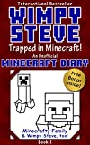 Minecraft Diary: Wimpy Steve Book 1: Trapped in Minecraft! (Unoffical Minecraft Diary) For kids who like Minecraft books for kids, Minecraft comics, Minecraft ... Minecraft Books for Kids, Minecraft Diary)