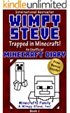 Minecraft Diary: Wimpy Steve Book 1: Trapped in Minecraft! (Unofficial Minecraft Diary): For kids who like Minecraft books for kids, Minecraft comics, Minecraft diary books, Wimpy Steve books