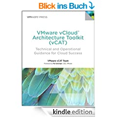 VMware vCloud Architecture Toolkit (vCAT): Technical and Operational Guidance for Cloud Success (VMware Press Technology)