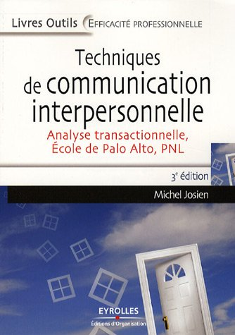 Techniques de communication interpersonnelle : Analyse transactionnelle Ecole de Palo Alto PNL