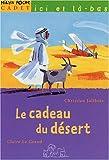 echange, troc Christian Jolibois - Le cadeau du désert