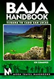 Baja Handbook: Tijuana to Cabo San Lucas (3rd ed) (1566911206) by Cummings, Joe